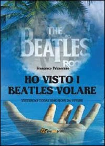 Ho visto i Beatles volare