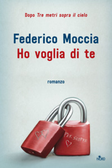 Ho voglia di te - Federico Moccia |