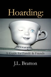 Hoarding: A guide for family & friends