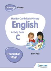 Hodder Cambridge Primary English Activity Book C Foundation Stage