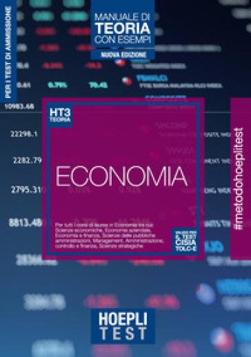 Hoepli Test. Economia. Manuale di teoria con esempi. Per tutti i corsi di laurea in Economia