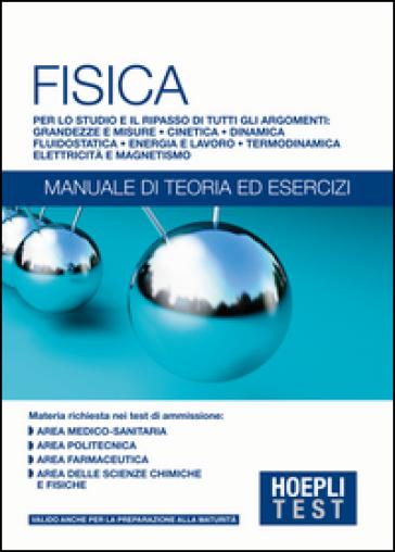 Hoepli Test. Fisica. Manuale di teoria ed esercizi -  pdf epub