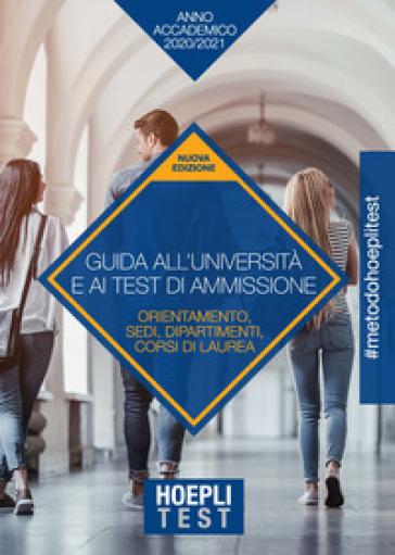 Hoepli test. Guida all'Università e ai test di ammissione. Anno Accademico 2020/2021 -  pdf epub