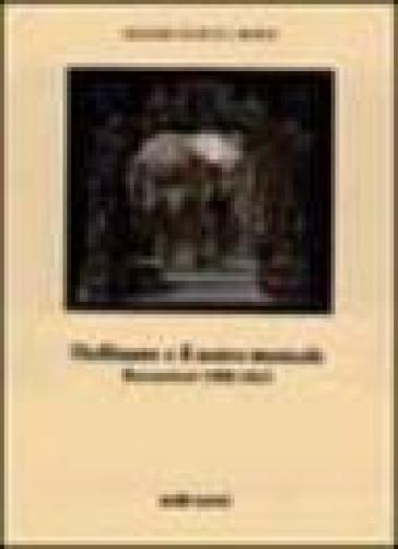 Hoffmann e il teatro musicale. Recensioni 1808-1821 - Mauro Tosti Croce | Jonathanterrington.com