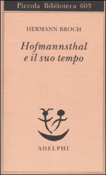 Hofmannsthal e il suo tempo - Hermann Broch |