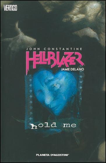 Hold me. John Constantine. Hellblazer. 3. - Jamie Delano |