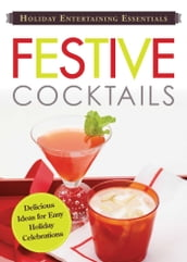 Holiday Entertaining Essentials: Festive Cocktails
