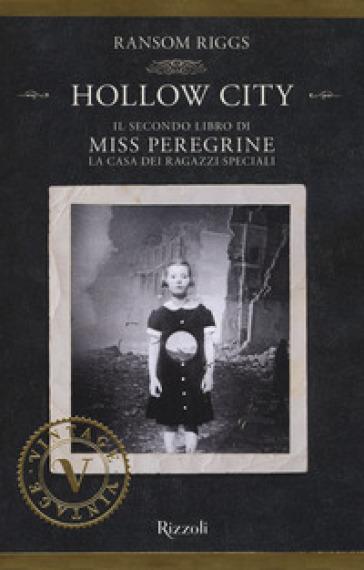 Hollow City. Il secondo libro di Miss Peregrine. La casa dei ragazzi speciali - Ransom Riggs  