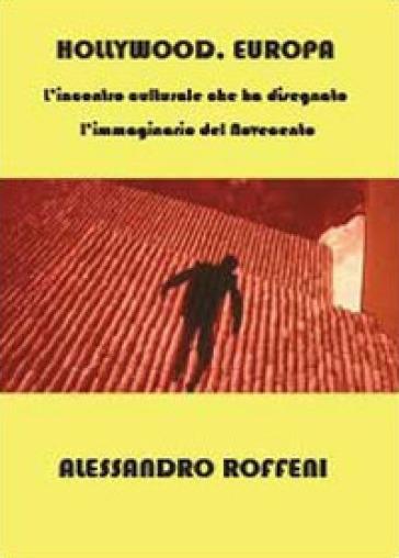 Hollywood, Europa - Alessandro Roffeni  