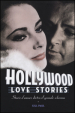Hollywood love stories. Storie d amore dietro il grande schermo