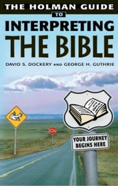 Holman Guide to Interpreting the Bible