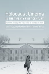 Holocaust Cinema in the Twenty-First Century