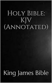 Holy Bible; KJV (Annotated ) King James Bible - 1611