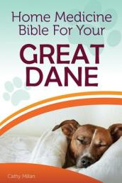 Home Medicine Bible for Your Great Dane