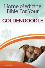Home Medicine Bible for Your Goldendoodle