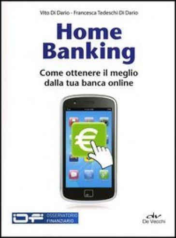 Home banking. Come ottenere il meglio dalla tua banca online - Vito Di Dario | Thecosgala.com