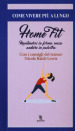 Home fit. Mantenersi in forma senza andare in palestra