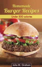 Homemade Burger Recipes : Under 500 Calories