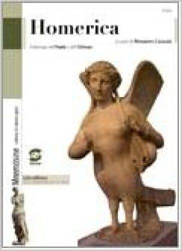 Homerica. Antologia dall'Iliade e dall'Odissea. Con espansione online. Per i Licei e gli Ist. Magistrali - M. Cazzulo |