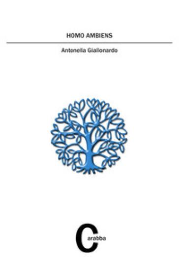 Homo ambiens - Antonella Giallonardo |
