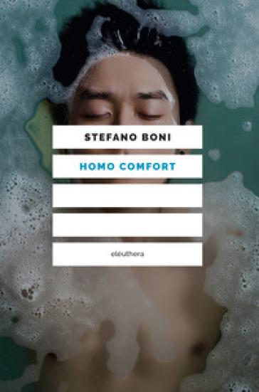 Homo comfort - Stefano Boni pdf epub