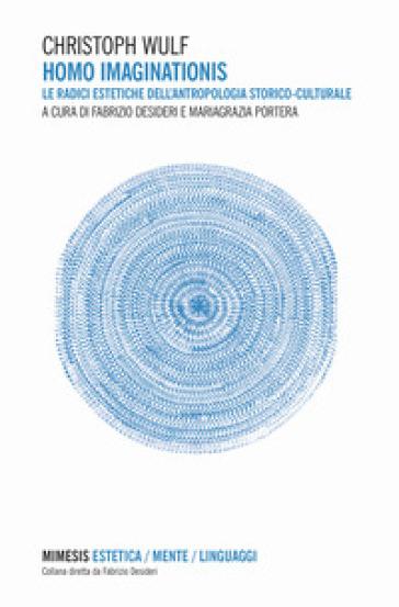 Homo imaginationis. Le radici estetiche dell'antropologia storico-culturale