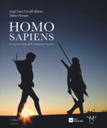 Homo sapiens. Le nuove storie dell'evoluzione umana. Catalogo della mostra (Milano, 30 settembre 2016-26 febbraio 2017). Ediz. a colori - L. L. Cavalli-Sforza | Ericsfund.org