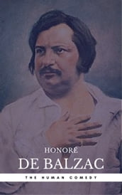 Honoré de Balzac: The Complete  Human Comedy  Cycle (100+ Works) (Book Center)