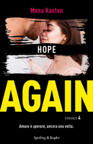 Hope again. Ediz. italiana. 4. - Mona Kasten | Jonathanterrington.com