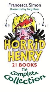 Horrid Henry 21 Ebooks The Complete Collection
