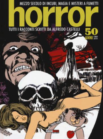 Horror. Mezzo secolo di incubi, magia e misteri a fumetti - Alfredo Castelli | Thecosgala.com