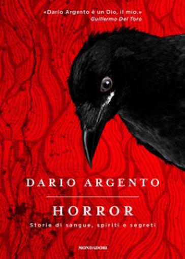 Horror. Storie di sangue, spiriti e segreti - Dario Argento |