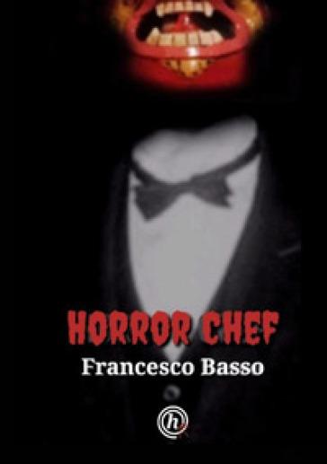 Horror chef - Francesco Basso | Thecosgala.com