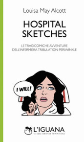 Hospital sketches. Le tragicomiche avventure dell