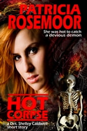 Hot Corpse, a Det. Shelley Caldwell Short Story