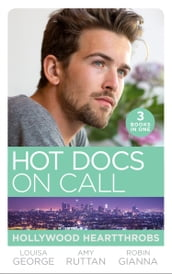 Hot Docs On Call: Hollywood Heartthrobs: Tempted by Hollywood s Top Doc (The Hollywood Hills Clinic) / Perfect Rivals (The Hollywood Hills Clinic) / The Prince and the Midwife (The Hollywood Hills Clinic)