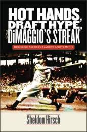 Hot Hands, Draft Hype, and Dimaggio s Streak