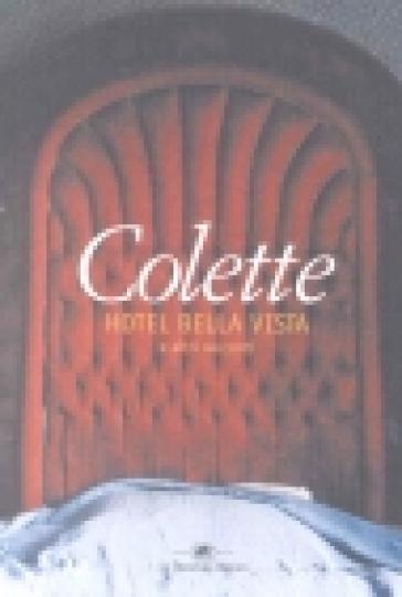 Hotel Bella Vista e altri racconti - Gabrielle Colette  