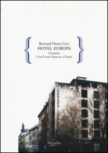 Hotel Europa. Testo francese a fronte - Bernard-Henri Lévy |
