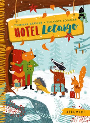Hotel Letargo. Ediz. a colori - Thomas Kruger |