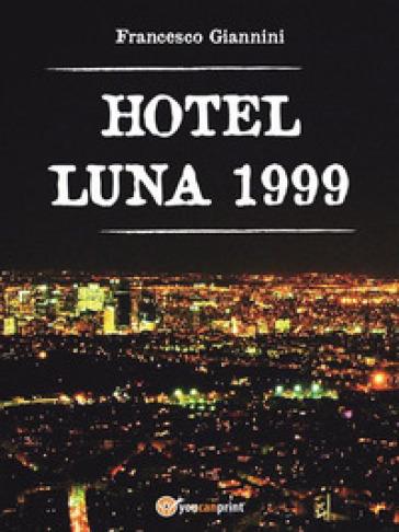 Hotel Luna 1999 - Francesco Giannini  