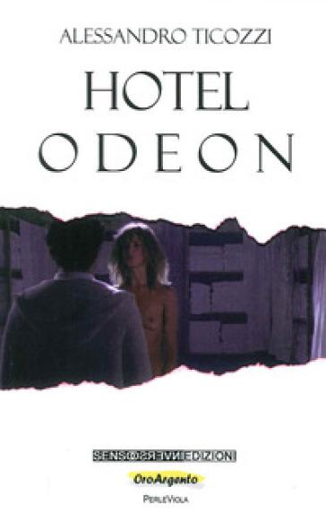 Hotel Odeon - Alessandro Ticozzi |