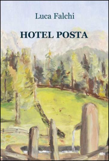 Hotel Posta - Luca Falchi |