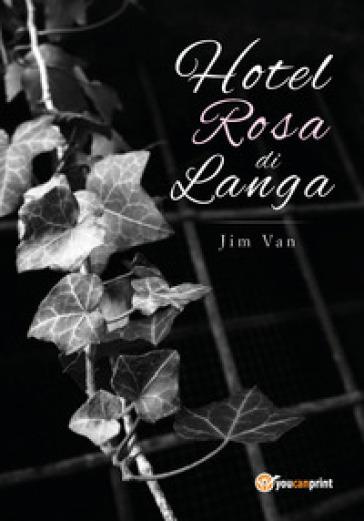 Hotel Rosa di Langa - Jim Van | Jonathanterrington.com
