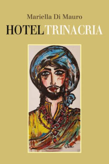 Hotel Trinacria - Mariella Di Mauro | Kritjur.org