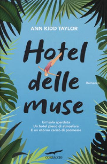 Hotel delle Muse - Ann Kidd Taylor |