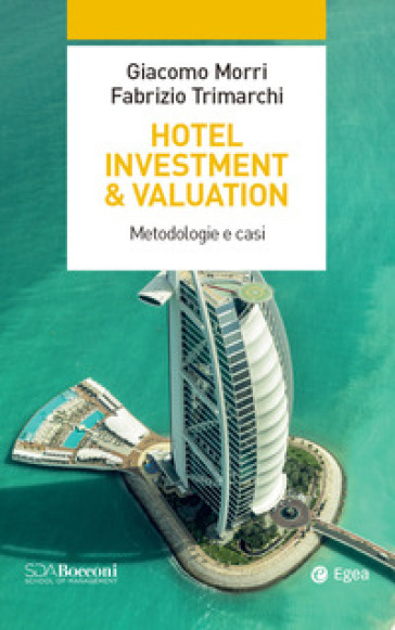 Hotel investment & valuation. Metodologie e casi - Giacomo Morri | Thecosgala.com