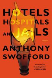 /Hotels-Hospitals-and-Jails/Anthony-Swofford/ 978145550673