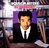 House masters (by dj gregory)