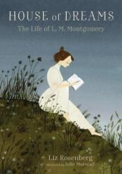 House of Dreams: The Life of L. M. Montgomery